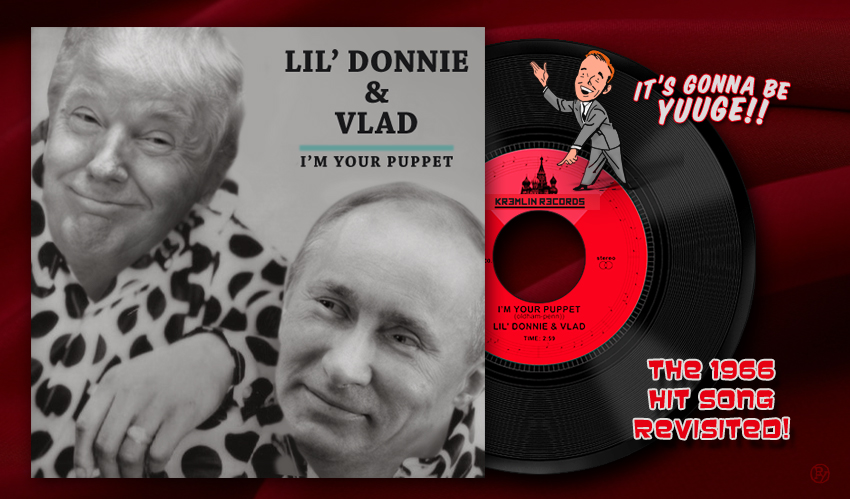 """""""I'm Your Puppet"""" – Trump and Putin Team Up to Cover Iconic 1966 Hit"""
