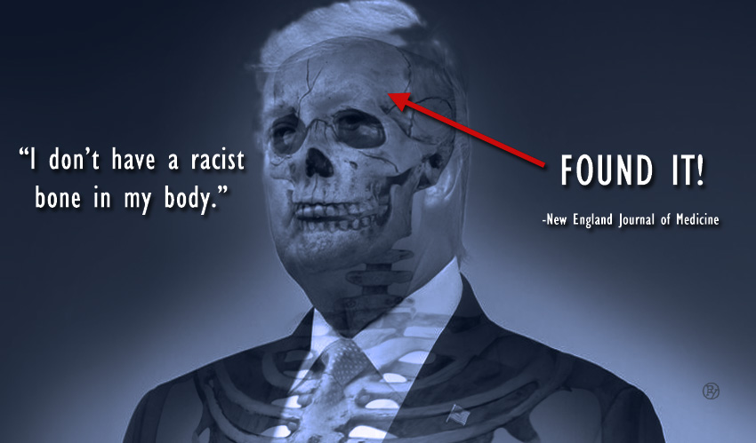 New England Journal of Medicine Reports Finding a Racist Bone in Trump's Body
