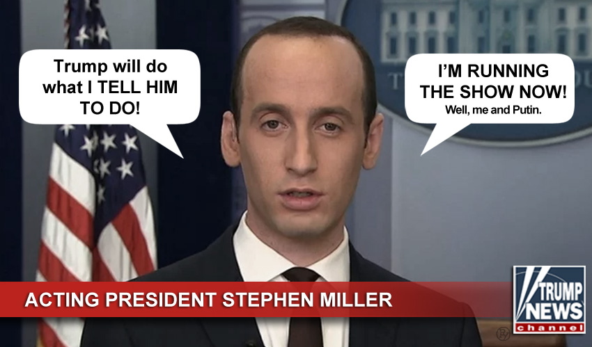 Move Over Trump, Stephen Miller's In Charge