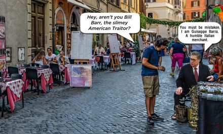 Somewhere in Italy … Bill Barr Is Lying