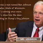 Senator Ron Johnson Pulls Ahead in Race for Sycophant of the Year Award