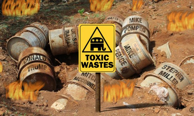 Not In Our Backyard! Republican Toxic Waste Dump Contaminates America