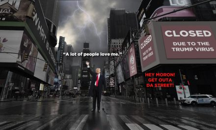 "Trump in Times Square: ""Not Another Human Being in Sight, I Love It!"